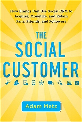 The-Social-Customer-Metz-Adam-9780071759182